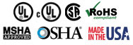UL Listed, CSA Certified, MSHA Approved, RoHS Compliant, OSHA Approved, Made in the USA